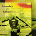 Laroz VS Bomba - Learn to Breathe Remixed (2006)